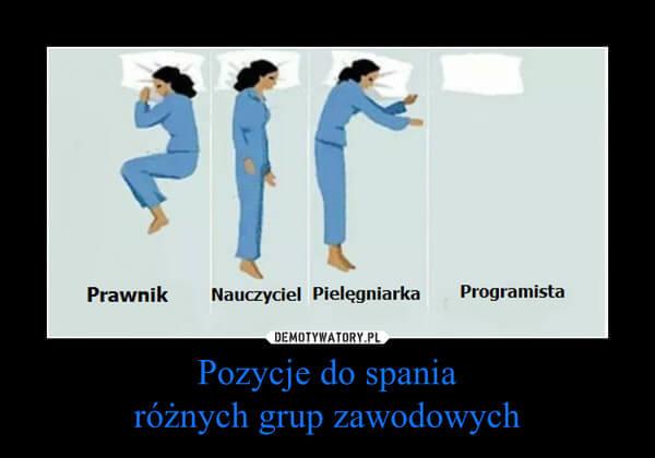 Pozycje do spania różnych grup zawodowych